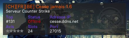 [CH][FR][BE] Cesse jamais 1.6 - Serveur Counter Strike