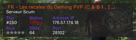 FR - Les recales du Gaming PVP (C & B 1 , 2 , 3 , 4) / PVE - Pas de robots - Serveur Scum