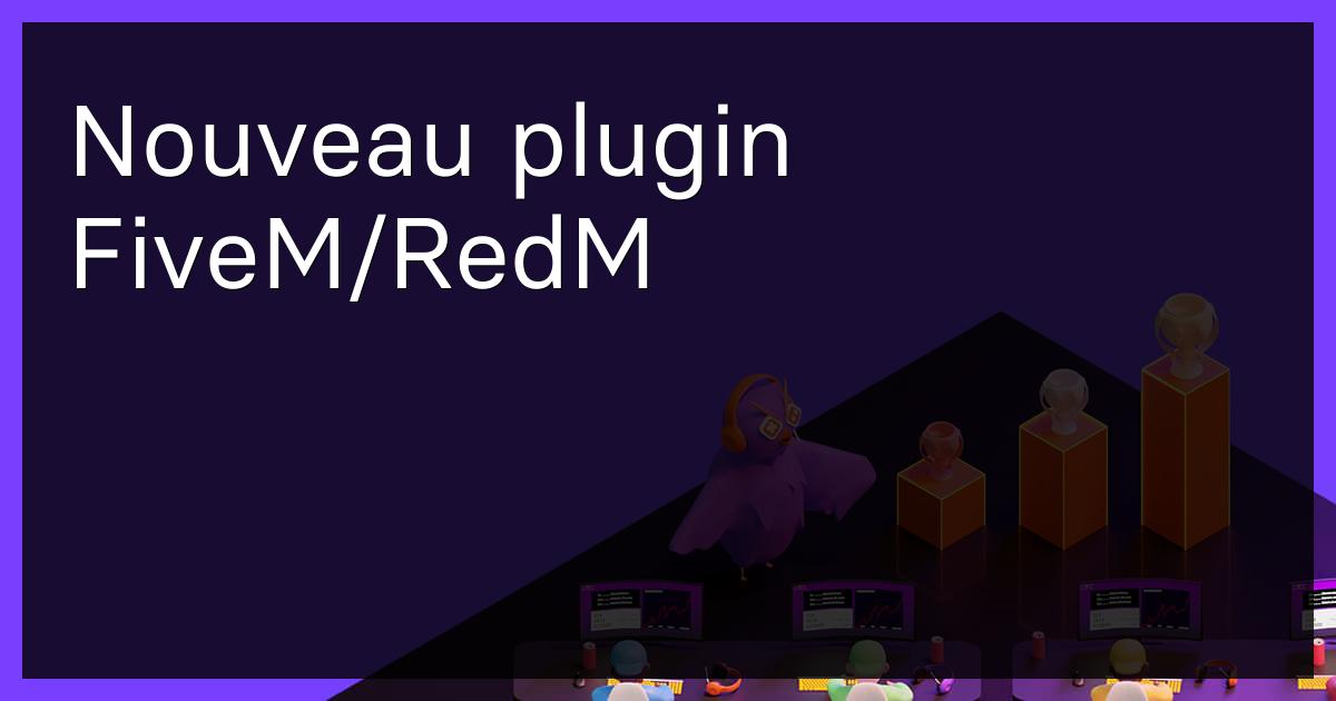 Nouveau plugin FiveM/RedM